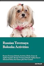 Russian Tsvetnaya Bolonka Activities Russian Tsvetnaya Bolonka Activities (Tricks, Games & Agility) Includes af Matt Bell