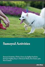 Samoyed Activities Samoyed Activities (Tricks, Games & Agility) Includes: Samoyed Agility, Easy to Advanced Tricks, Fun Games, plus New Content af Liam Cornish