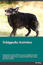 Schipperke Activities Schipperke Activities (Tricks, Games & Agility) Includes: Schipperke Agility, Easy to Advanced Tricks, Fun Games, plus New Conte