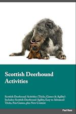 Scottish Deerhound Activities Scottish Deerhound Activities (Tricks, Games & Agility) Includes: Scottish Deerhound Agility, Easy to Advanced Tricks, F af Jake Clark