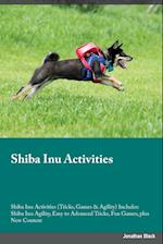Shiba Inu Activities Shiba Inu Activities (Tricks, Games & Agility) Includes: Shiba Inu Agility, Easy to Advanced Tricks, Fun Games, plus New Content af Jason Allan