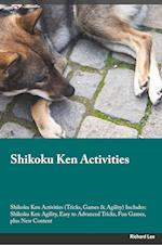 Shikoku Ken Activities Shikoku Ken Activities (Tricks, Games & Agility) Includes: Shikoku Ken Agility, Easy to Advanced Tricks, Fun Games, plus New Co af Andrew McGrath