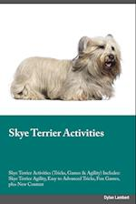 Skye Terrier Activities Skye Terrier Activities (Tricks, Games & Agility) Includes: Skye Terrier Agility, Easy to Advanced Tricks, Fun Games, plus New af Gavin Knox