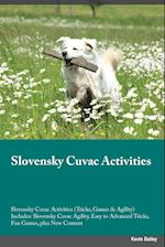 Slovensky Cuvac Activities Slovensky Cuvac Activities (Tricks, Games & Agility) Includes: Slovensky Cuvac Agility, Easy to Advanced Tricks, Fun Games, af Evan Harris
