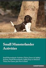 Small Munsterlander Activities Small Munsterlander Activities (Tricks, Games & Agility) Includes: Small Munsterlander Agility, Easy to Advanced Tricks af Lucas Powell