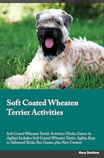 Soft Coated Wheaten Terrier Activities Soft Coated Wheaten Terrier Activities (Tricks, Games & Agility) Includes: Soft Coated Wheaten Terrier Agility,