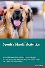 Spanish Mastiff Activities Spanish Mastiff Activities (Tricks, Games & Agility) Includes: Spanish Mastiff Agility, Easy to Advanced Tricks, Fun Games,