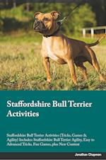 Staffordshire Bull Terrier Activities Staffordshire Bull Terrier Activities (Tricks, Games & Agility) Includes: Staffordshire Bull Terrier Agility, Ea af Sebastian Sanderson