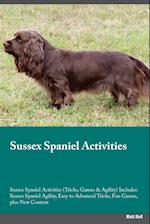 Sussex Spaniel Activities Sussex Spaniel Activities (Tricks, Games & Agility) Includes af Sebastian Short