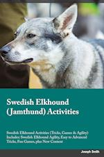 Swedish Elkhound Jamthund Activities Swedish Elkhound Activities (Tricks, Games & Agility) Includes: Swedish Elkhound Agility, Easy to Advanced Tricks