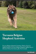 Tervuren Belgian Shepherd Activities Tervuren Belgian Shepherd Activities (Tricks, Games & Agility) Includes: Tervuren Belgian Shepherd Agility, Easy