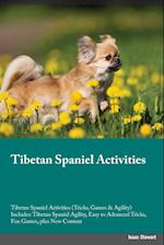 Tibetan Spaniel Activities Tibetan Spaniel Activities (Tricks, Games & Agility) Includes: Tibetan Spaniel Agility, Easy to Advanced Tricks, Fun Games, af Gordon Wallace