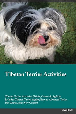 Bog, hæftet Tibetan Terrier Activities Tibetan Terrier Activities (Tricks, Games & Agility) Includes: Tibetan Terrier Agility, Easy to Advanced Tricks, Fun Games, af Adrian McLean