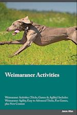 Weimaraner Activities Weimaraner Activities (Tricks, Games & Agility) Includes: Weimaraner Agility, Easy to Advanced Tricks, Fun Games, plus New Conte af Alexander Piper