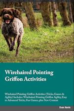 Wirehaired Pointing Griffon Activities Wirehaired Pointing Griffon Activities (Tricks, Games & Agility) Includes: Wirehaired Pointing Griffon Agility, af Joshua Turner