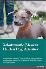Xoloitzcuintle Mexican Hairless Dog Training Guide Xoloitzcuintle Training Guide (Tricks, Games & Agility) Includes: Xoloitzcuintle Agility, Easy to A af Piers Carr