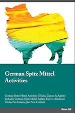 German Spitz Mittel Activities German Spitz Mittel Activities (Tricks, Games & Agility) Includes: German Spitz Mittel Agility, Easy to Advanced Tricks af Jake Langdon