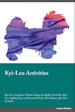 Kyi-Leo Activities Kyi-Leo Activities (Tricks, Games & Agility) Includes: Kyi-Leo Agility, Easy to Advanced Tricks, Fun Games, plus New Content af Joe Alsop