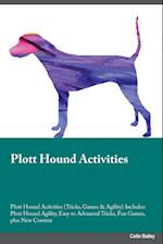 Plott Hound Activities Plott Hound Activities (Tricks, Games & Agility) Includes af Liam Howard
