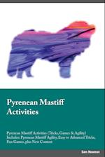 Pyrenean Mastiff Activities Pyrenean Mastiff Activities (Tricks, Games & Agility) Includes: Pyrenean Mastiff Agility, Easy to Advanced Tricks, Fun Gam af Austin Thomson