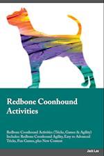 Redbone Coonhound Activities Redbone Coonhound Activities (Tricks, Games & Agility) Includes: Redbone Coonhound Agility, Easy to Advanced Tricks, Fun af Evan Allan