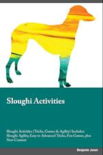 Sloughi Activities Sloughi Activities (Tricks, Games & Agility) Includes: Sloughi Agility, Easy to Advanced Tricks, Fun Games, plus New Content af Justin Bower