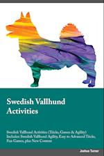Swedish Vallhund Activities Swedish Vallhund Activities (Tricks, Games & Agility) Includes: Swedish Vallhund Agility, Easy to Advanced Tricks, Fun Gam af Warren Morgan