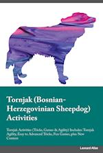 Tornjak Bosnian-Herzegovinian Sheepdog Activities Tornjak Activities (Tricks, Games & Agility) Includes: Tornjak Agility, Easy to Advanced Tricks, Fun