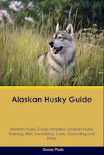 Alaskan Husky Guide Alaskan Husky Guide Includes: Alaskan Husky Training, Diet, Socializing, Care, Grooming, Breeding and More af Connor Poole