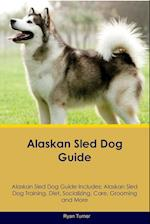 Alaskan Sled Dog Guide Alaskan Sled Dog Guide Includes af Ryan Turner