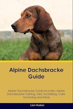 Alpine Dachsbracke Guide Alpine Dachsbracke Guide Includes: Alpine Dachsbracke Training, Diet, Socializing, Care, Grooming, Breeding and More af Liam Hudson