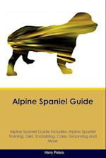 Alpine Spaniel Guide Alpine Spaniel Guide Includes: Alpine Spaniel Training, Diet, Socializing, Care, Grooming, Breeding and More af Harry Peters