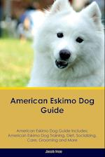 American Eskimo Dog Guide American Eskimo Dog Guide Includes: American Eskimo Dog Training, Diet, Socializing, Care, Grooming, Breeding and More af Jacob Ince