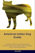 American Indian Dog Guide American Indian Dog Guide Includes: American Indian Dog Training, Diet, Socializing, Care, Grooming, Breeding and More af Isaac Mathis