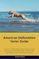 American Staffordshire Terrier Guide American Staffordshire Terrier Guide Includes: American Staffordshire Terrier Training, Diet, Socializing, Care, af Brandon Hughes
