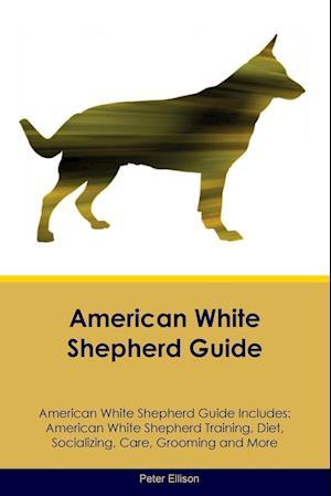 American White Shepherd Guide American White Shepherd Guide Includes: American White Shepherd Training, Diet, Socializing, Care, Grooming, Breeding an
