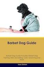 Barbet Dog Guide Barbet Dog Guide Includes: Barbet Dog Training, Diet, Socializing, Care, Grooming, Breeding and More af Isaac Graham
