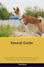 Basenji Guide Basenji Guide Includes: Basenji Training, Diet, Socializing, Care, Grooming, Breeding and More af Frank Bower