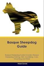 Basque Sheepdog Guide Basque Sheepdog Guide Includes: Basque Sheepdog Training, Diet, Socializing, Care, Grooming, Breeding and More af Robert Cornish
