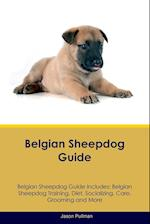 Belgian Sheepdog Guide Belgian Sheepdog Guide Includes: Belgian Sheepdog Training, Diet, Socializing, Care, Grooming, Breeding and More af Jason Pullman
