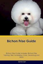 Bichon Frise Guide Bichon Frise Guide Includes: Bichon Frise Training, Diet, Socializing, Care, Grooming, Breeding and More af Connor Carr