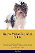 Biewer Yorkshire Terrier Guide Biewer Yorkshire Terrier Guide Includes: Biewer Yorkshire Terrier Training, Diet, Socializing, Care, Grooming, Breeding af Jack Nash