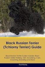 Black Russian Terrier (Tchiorny Terrier) Guide Black Russian Terrier Guide Includes: Black Russian Terrier Training, Diet, Socializing, Care, Grooming af Paul Mackay
