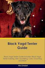 Black Yagd Terrier Guide Black Yagd Terrier Guide Includes: Black Yagd Terrier Training, Diet, Socializing, Care, Grooming, Breeding and More af Max Campbell