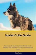 Border Collie Guide Border Collie Guide Includes: Border Collie Training, Diet, Socializing, Care, Grooming, Breeding and More af Piers Peake