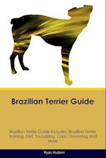 Brazilian Terrier Guide Brazilian Terrier Guide Includes: Brazilian Terrier Training, Diet, Socializing, Care, Grooming, Breeding and More af Ryan Hudson
