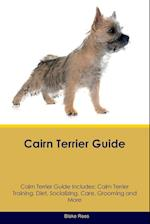 Cairn Terrier Guide Cairn Terrier Guide Includes: Cairn Terrier Training, Diet, Socializing, Care, Grooming, Breeding and More af Blake Rees