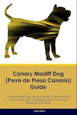 Canary Mastiff Dog (Perro de Presa Canario) Guide Canary Mastiff Dog Guide Includes: Canary Mastiff Dog Training, Diet, Socializing, Care, Grooming, B af Jack Allan