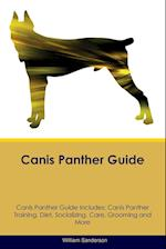 Canis Panther Guide Canis Panther Guide Includes: Canis Panther Training, Diet, Socializing, Care, Grooming, Breeding and More