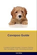 Cavapoo Guide Cavapoo Guide Includes: Cavapoo Training, Diet, Socializing, Care, Grooming, Breeding and More af Liam Bailey
